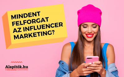 Mindent felforgat az influencer marketing: 10 megdöbbentő statisztika